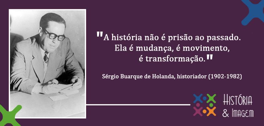 Sérgio Buarque de Holanda | História e Imagem