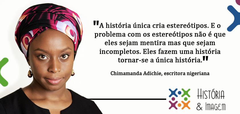 Chimamanda Adichie | História e Imagem